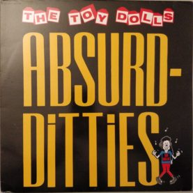 "TOY DOLLS ""Absurd-Ditties"""