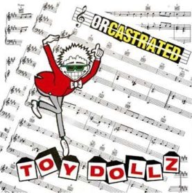 """TOY DOLLZ """"Orcastrated"""""""
