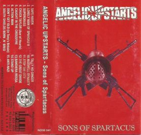 "ANGELIC UPSTARTS ""Sons Of Spartacus"""