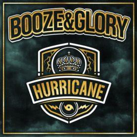 "BOOZE & GLORY ""Hurricane"""
