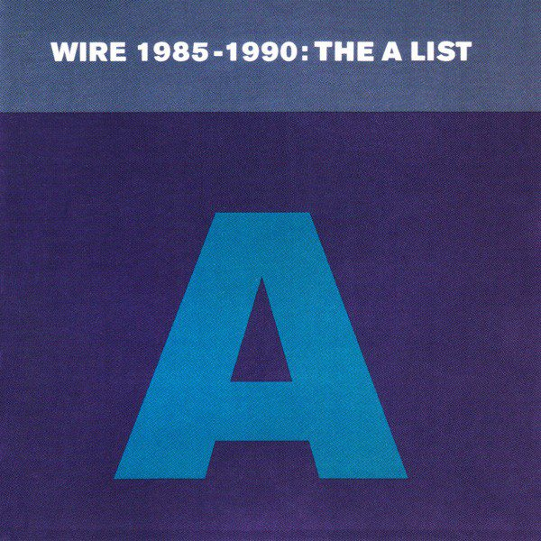"""WIRE """"1985 - 1990: The A Lis"""""""